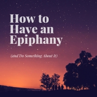 how to have an epiphany
